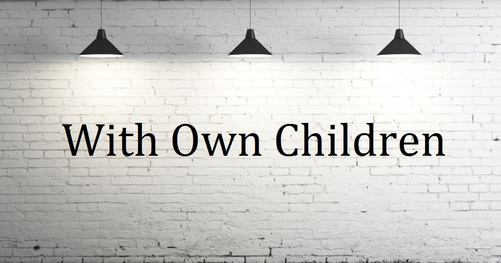 Image of white wall with lights with With Own Children written
